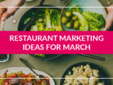 RESTAURANT MARKETING IDEAS FOR MARCH